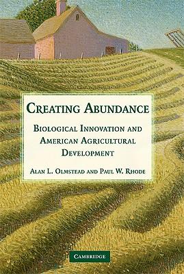 Creating Abundance By Olmstead, Alan L./ Rhode, Paul Webb