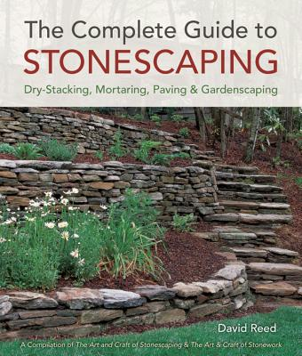 The Complete Guide to Stonescaping By Reed, David