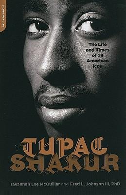 Tupac Shakur By Johnson, Fred L., Ph.D./ McQuillar, Tayannah Lee