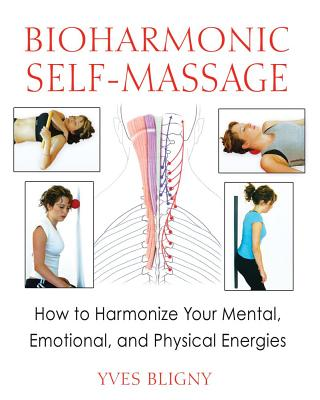 Bioharmonic Self-massage By Bligny, Yves
